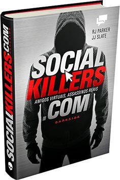 Social Killers. Amigos Virtuais, Assassinos Reais por RJ Parker http://www.amazon.com.br/dp/8566636457/ref=cm_sw_r_pi_dp_09PUwb0V4CXQ4