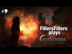 FillersFillers performing a Let's Play on Castlevania: Lords of Shadow - Ultimate Edition. Video 09, for those of you keeping track, as I am sure you all are.
