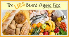 "Simple guide to show you what to look out for when buying organic. ""The Lies Behind Organic Food"""