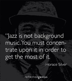 reflected genius: Jazz Quote by Horace Silver
