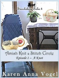 Amish Knit & Stitch Circle ~ Episode 1 ~ A Knot (Short Story Serial, Part 1 of 8) (Smickbsurg Tales 4) by Karen Anna Vogel, http://www.amazon.com/dp/B00I61Q9D2/ref=cm_sw_r_pi_dp_sfn7sb10Q10KM
