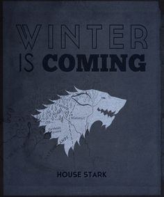 Winter is Coming. Direwolf. Game of thrones