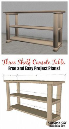 Console Table - Free Plans Free plans for this easy --Three shelf console table from Girl.Free plans for this easy --Three shelf console table from Girl. Diy Furniture Plans, Woodworking Furniture, Pallet Furniture, Furniture Projects, Woodworking Projects, Woodworking Plans, Popular Woodworking, Woodworking Shop, Youtube Woodworking