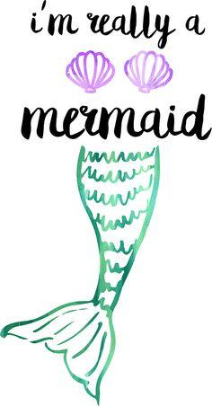 'I'm Really a Mermaid' Sticker by kayceedesigns Unicorns And Mermaids, Real Mermaids, Mermaids And Mermen, Fantasy Mermaids, Mermaid Quotes, Mermaid Art, Mermaid Paintings, Tattoo Mermaid, Vintage Mermaid