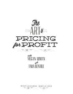 The Art of Pricing for Profit workbook by @TaraGentile & @MeganAuman  http://bit.ly/KtIr47