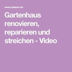 Gartenhaus renovieren, reparieren und streichen - Video