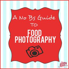 A No BS Guide to Food Photography - The Healthy Maven
