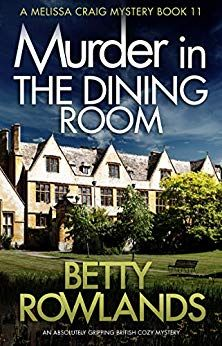 Murder in the Dining Room: An absolutely gripping British cozy mystery (A Melissa Craig Mystery Book by Betty Rowlands - Bookouture Cozy Mysteries, Best Mysteries, Free Books To Read, I Love Books, Read Books, Crime Fiction, Fiction Novels, Book Club Suggestions, Mystery Novels