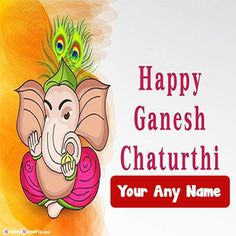 Festival happy ganesh chaturthi wishes image with name, online write my name on beautiful bal ganesha chaturthi greeting photo create online, special your friend and family name writing latest lord ganesh ji quotes pictures download free, edit name on images personalized name happy shri ganesh chaturthi wallpapers download. Ganesh Chaturthi Photos, Happy Ganesh Chaturthi Wishes, Happy Ganesh Chaturthi Images, Shri Ganesh, Lord Ganesha, Ganesh Photo, Ganesh Images, Status Quotes, Wishes Images