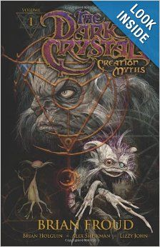 The Dark Crystal: Creation Myths, Vol. 1: Brian Holguin, Brian Froud, Alex Sheikman, Lizzy John: 9781936393008: Amazon.com: Books $13