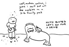 Eat All The Cookies and Go For a Drive - Ambien Walrus