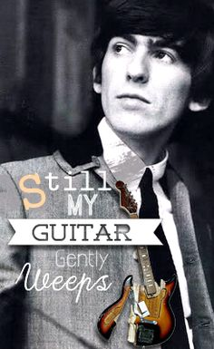 while my guitar gently weeps - george harrison George Harrison, The Beatles, Beatles Quotes, Beatles Band, Great Bands, Cool Bands, Music Is Life, My Music, Liverpool