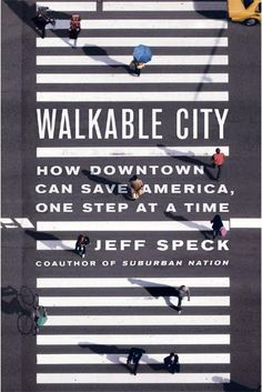 Walkable City: How Downtown Can Save America, One Step at a Time by Jeff Speck (walkability, neighborhood) Web Design, Website Design, Layout Design, Good Design, Design Art, Design Poster, Print Design, Poster Designs, Villa Architecture