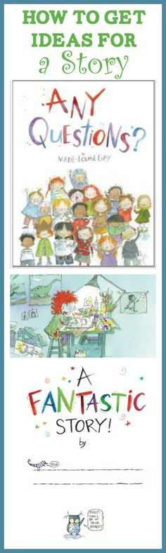 Use the picture book Any Questions by Marie-Louise Gay to teach kids how to get ideas for a story. Plus, a free printable!!