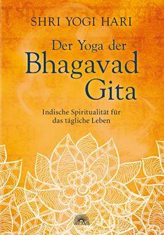 Der Yoga der Bhagavad Gita ISBN: 978-3-86616-270-9  Wie es möglich ist, inmitten des weltlichen Trubels dem Weg zur Vereinigung mit der Höchsten Wirklichkeit zu folgen, ist eine Frage, die viele spirituell Suchende bewegt. Shri Yogi Haris Kommentar zur Bhagavad Gita zeigt, wie mit den Übungen der drei bedeutenden Yogawege, der Wege der Erkenntnis, der Gottesliebe und des selbstlosen Tuns, die Alltagswelt sogar zum spirituellen Lehrmeister werden kann.
