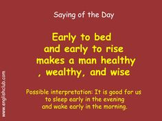 Saying: Early to bed and early to rise makes a man healthy and wise Learn English Grammar, English Idioms, English Vocabulary Words, English Phrases, English Lessons, English Words, Proverbs English, Saying Of The Day, Idioms And Proverbs