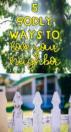 5 Godly Ways to Love Your Neighbor - Kreative in Life