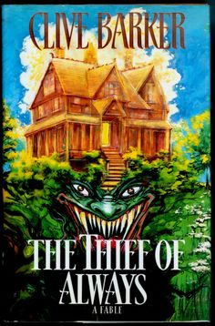 The Thief of Always- clive barker  @Nathan Twemlow