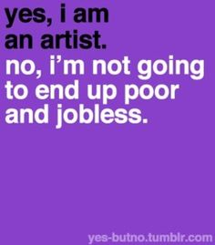 when people bother me about being an art major......