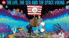 The Life, The Sea And The Space Viking | Nelly Ben Hayoun