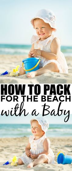 How to Pack for the Beach with a Baby - Family Travel tips for infants and new parents. Summer fun without the stress!
