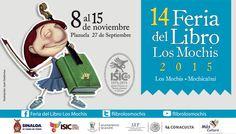 14 Feria del Libro Los Mochis 2015. Del 8 al 15 de noviembre, Plazuela 27 de septiembre. Consulta la programación en: www.culturasinaloa.gob.mx