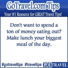 Don't want to spend a ton of money eating out?  Make lunch your biggest meal of the day.  #TravelTips #Travel