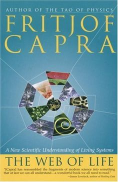 The Web of Life: A New Scientific Understanding of Living Systems by Fritjof Capra 0385476760 9780385476768 The Tao Of Physics, Free Books, My Books, Love Captions, Philosophical Thoughts, Self Organization, Most Popular Books, Science And Nature, Reading Online