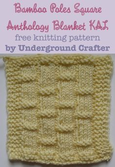 Bamboo Poles Square, free knitting pattern by Underground Crafter   Bamboo Poles stitch creates a pattern that looks just like bamboo   Anthology Blanket KAL