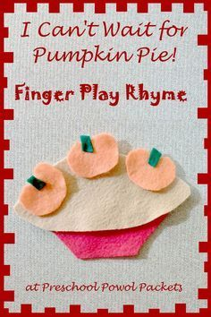 Poem/Finger-play preschool activity I Can't Wait for Pumpkin Pie! a finger play rhyme with fun flannel/felt board ideas too! Perfect for Preschool Thanksgiving, Halloween, and fall themes! Thanksgiving Preschool, Fall Preschool, Preschool Songs, Preschool Ideas, Preschool Classroom, November Preschool Themes, Classroom Ideas, October Crafts, Thanksgiving 2016