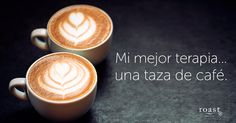 Mi mejor terapia... una taza de café.
