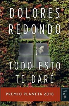 Todo esto te daré: Premio Planeta 2016 (Volumen independiente nº de [Redondo, Dolores] I Love Books, Good Books, Books To Read, My Books, Anne Sophie Girard, Ebooks Pdf, Booker T, Non Fiction, I Love Reading