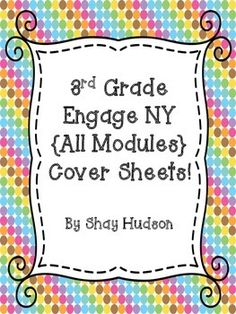 What's one thing the Engage NY Modules are lacking? Snazzy cover sheets!!! I made these module covers for my 4th grade Engage NY Math Modules and decided to make a 3rd grade version and share them! Please let me know what you think :)