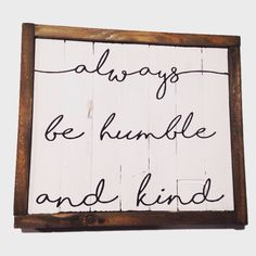 Always stay humble and kind sign- Pallet Wood Sign by TheCreativePallet on Etsy