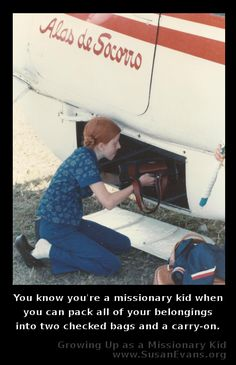You know you're a missionary kid when you can pack all your belongings into two checked bags and a carry-on. http://susanevans.org/?article=973