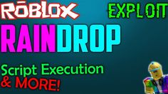 Roblox Exploit / Hack: RainDrop V2 | New /Working | [ Script Execution &...