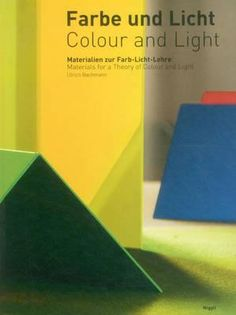 Colour and Light: Materials for a Theory of Colour and Light