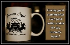 Having good conversation over good coffee makes the day instantly better!