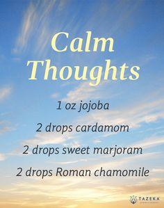 Calm Thoughts Essential Oil Recipe | www.tazekaaromatherapy.com