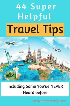 Travel tips that take you from planning your trip, to buying your flight, choosing your seat, packing your bags, in the airport, the flight, your accommodations, and your arrival.