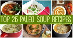 Top 25 Paleo Soup Recipes - Soundness of Body & Mind