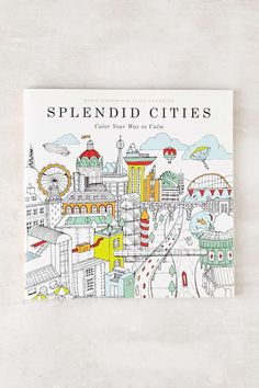 Splendid Cities Color Your Way To Calm By Rosie Goodwin And Alice Chadwick