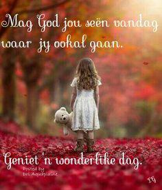 Lekker Dag, Goeie More, Afrikaans Quotes, Jesus Loves Me, Good Morning, Bible, Wisdom, Messages, My Love