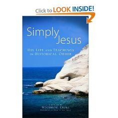Simply Jesus: His Life and Teachings in Historical Order: Baker Publishing Group, Woodrow Kroll: 9780801072475: Amazon.com: Books