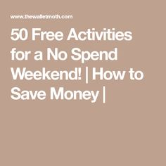 50 Free Activities for a No Spend Weekend! | How to Save Money |