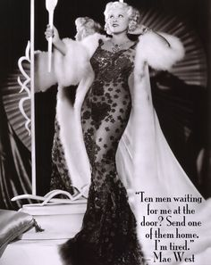 People thought Cher and Madonna etc made these dresses famous, but long before them was Mae West