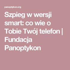 Szpieg w wersji smart: co wie o Tobie Twój telefon   Fundacja Panoptykon