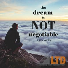 The dream is not negotiable!