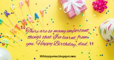 Happy Birthday Wishes 13 Happy Birthday Dad, Birthday Quotes, Learning, Anniversary Quotes, Studying, Teaching, Happy Birthday Quotes, Onderwijs