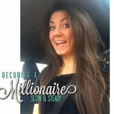 Becoming a Millionaire...Slow & Steady